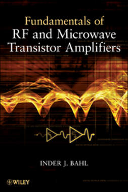 Bahl, Inder - Fundamentals of RF and Microwave Transistor Amplifiers, ebook