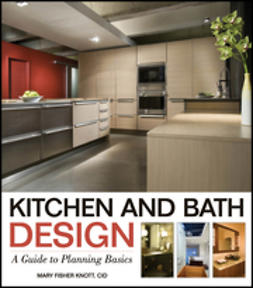 Knott, Mary Fisher - Kitchen and Bath Design: A Guide to Planning Basics, ebook
