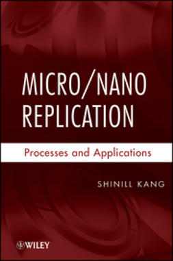 Kang, Shinill - Micro / Nano Replication: Processes and Applications, e-kirja
