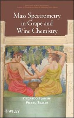Flamini, Riccardo - Mass Spectrometry in Grape and Wine Chemistry, ebook