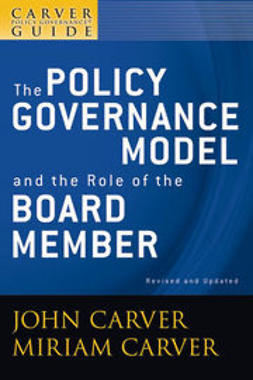 Carver, John - The Policy Governance Model and the Role of the Board Member, The Policy Governance Model and the Role of the Board Member, e-kirja