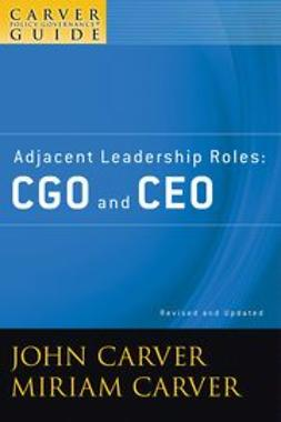 Carver, John - The Policy Governance Model and the Role of the Board Member, Adjacent Leadership Roles: CGO and CEO, ebook