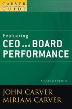 Carver, John - The Policy Governance Model and the Role of the Board Member, Evaluating CEO and Board Performance, ebook