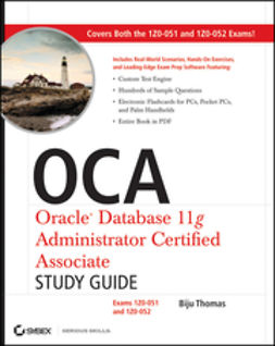 Thomas, Biju - OCA: Oracle Database 11g Administrator Certified Associate Study Guide: (Exams1Z0-051 and 1Z0-052), e-bok