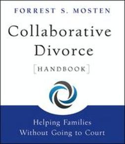 Mosten, Forrest S. - Collaborative Divorce Handbook: Helping Families Without Going to Court, e-bok