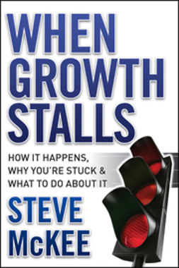 McKee, Steve - When Growth Stalls: How It Happens, Why You're Stuck, and What to Do About It, ebook