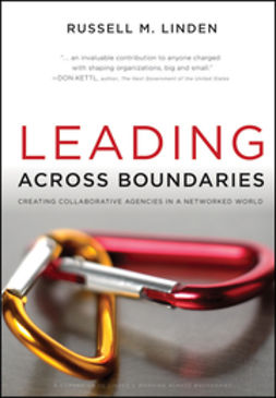 Linden, Russell M. - Leading Across Boundaries: Creating Collaborative Agencies in a Networked World, e-kirja