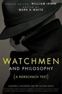 Irwin, William - Watchmen and Philosophy: A Rorschach Test, e-bok