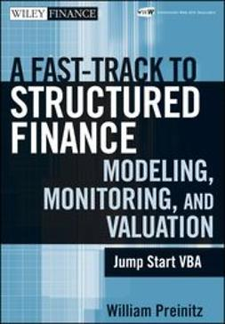 Preinitz, William - A Fast Track To Structured Finance Modeling, Monitoring and Valuation: Jump Start VBA, e-bok