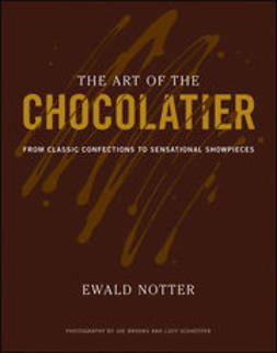 Brooks, Joe - The Art of the Chocolatier: From Classic Confections to Sensational Showpieces, ebook