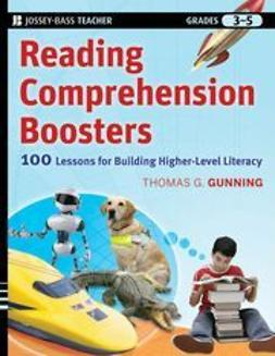 Gunning, Thomas G. - Reading Comprehension Boosters : 100 Lessons for Building Higher-Level Literacy, Grades 3-5, ebook