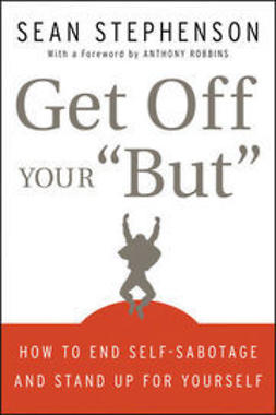 "Stephenson, Sean - Get Off Your ""But"": How to End Self-Sabotage and Stand Up for Yourself, ebook"
