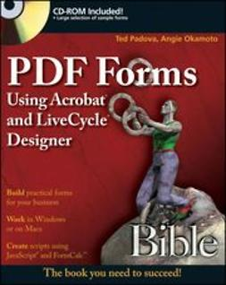 Padova, Ted - PDF Forms Using Acrobat and LiveCycle Designer Bible, ebook