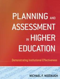 Middaugh, Michael F. - Planning and Assessment in Higher Education: Demonstrating Institutional Effectiveness, e-bok