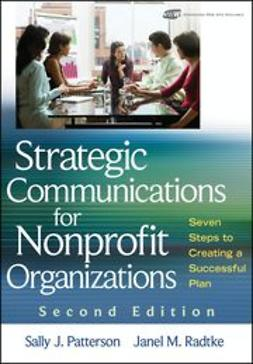 Patterson, Sally J. - Strategic Communications for Nonprofit Organization: Seven Steps to Creating a Successful Plan, e-bok