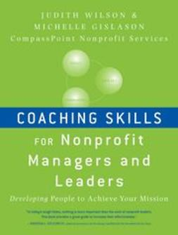 Gislason, Michelle - Coaching Skills for Nonprofit Managers and Leaders: Developing People to Achieve Your Mission, ebook
