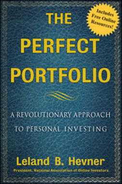 Hevner, Leland B. - The Perfect Portfolio: A Revolutionary Approach to Personal Investing, ebook