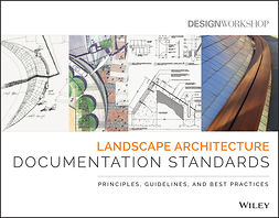 - Landscape Architecture Documentation Standards: Principles, Guidelines and Best Practices, e-bok