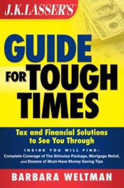 Weltman, Barbara - JK Lasser's Guide for Tough Times: Tax and Financial Solutions to See You Through, ebook