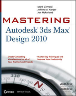 Gerhard, Mark - Mastering Autodesk 3ds Max Design 2010, ebook