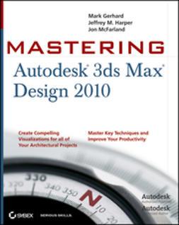 Gerhard, Mark - Mastering Autodesk 3ds Max Design 2010, ebook