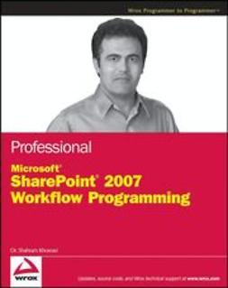 Khosravi, Shahram - Professional Microsoft SharePoint 2007 Workflow Programming, ebook