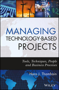 Thamhain, Hans J. - Managing Technology-Based Projects: Tools, Techniques, People and Business Processes, ebook