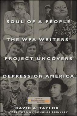 Taylor, David A. - Soul of a People: The WPA Writers' Project Uncovers Depression America, ebook