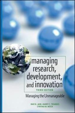 Jain, Ravi - Managing Research, Development and Innovation: Managing the Unmanageable, e-bok