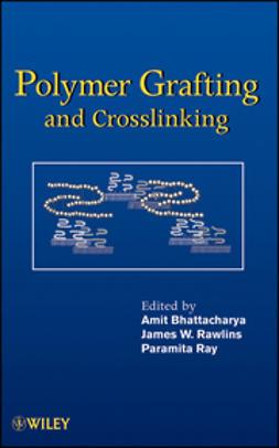 Bhattacharya, Amit - Polymer Grafting and Crosslinking, e-bok