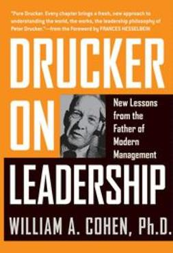 Cohen, William A. - Drucker on Leadership: New Lessons from the Father of Modern Management, e-bok