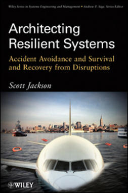 Jackson, Scott - Architecting Resilient Systems: Accident Avoidance and Survival and Recovery from Disruptions, ebook