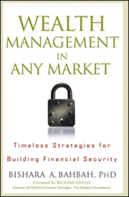 Bahbah, Bishara A. - Wealth Management in Any Market: Timeless Strategies for Building Financial Security, ebook