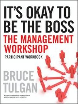 Tulgan, Bruce - It's Okay to Be the Boss: Participant Workbook, ebook