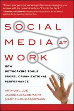 Jue, Arthur L. - Social Media at Work: How Networking Tools Propel Organizational Performance, ebook