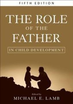 Lamb, Michael E. - The Role of the Father in Child Development, e-bok