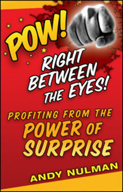 Nulman, Andy - Pow! Right Between the Eyes: Profiting from the Power of Surprise, ebook