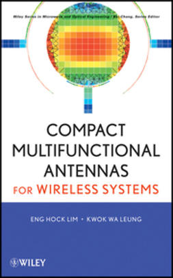Leung, Kwok Wa - Compact Multifunctional Antennas for Wireless Systems, ebook