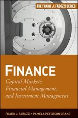 Fabozzi, Frank J. - Finance: Capital Markets, Financial Management, and Investment Management, e-bok