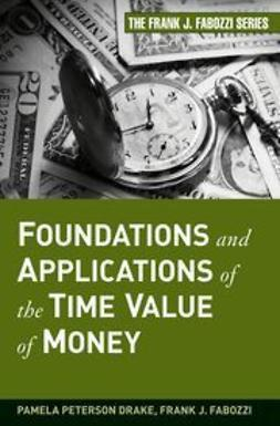 Drake, Pamela Peterson - Foundations and Applications of the Time Value of Money, ebook