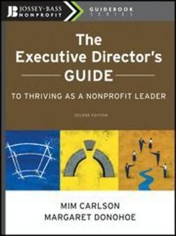 Carlson, Mim - The Executive Director's Guide to Thriving as a Nonprofit Leader, ebook