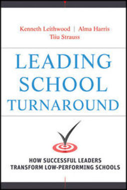 Leithwood, Kenneth - Leading School Turnaround: How Successful Leaders Transform Low-Performing Schools, ebook