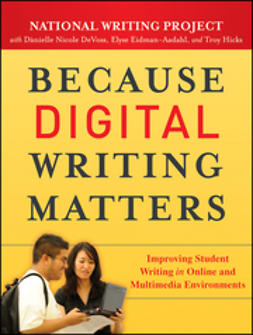 DeVoss, Danielle Nicole - Because Digital Writing Matters: Improving Student Writing in Online and Multimedia Environments, ebook