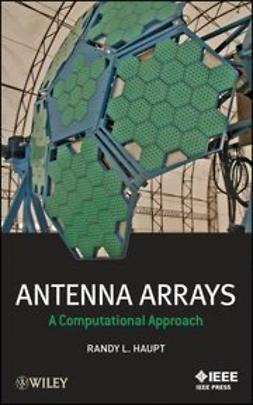 Haupt, Randy L. - Antenna Arrays: A Computational Approach, ebook