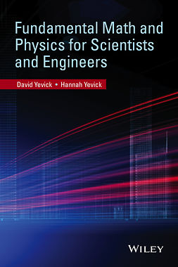 Yevick, David - Fundamental Math and Physics for Scientists and Engineers, ebook