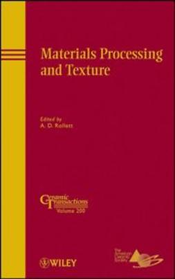 Rollett, A. D. - Materials Processing and Texture: Ceramic Transactions, ebook