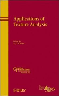 Rollett, A. D. - Applications of Texture Analysis: Ceramic Transactions, ebook
