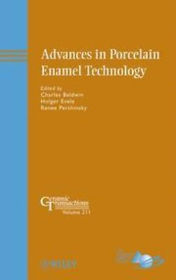 Advances in Porcelain Enamel Technology: Ceramic Transactions Volume 211