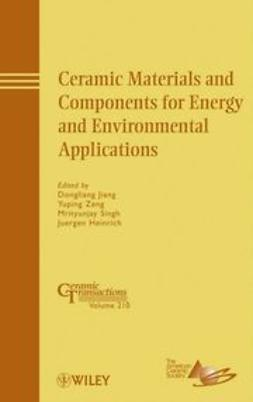 Jiang, Dongliang - Ceramic Materials and Components for Energy and Environmental Applications: Ceramic Transactions Volume 210, ebook