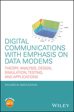 Middlestead, Richard W. - Digital Communications with Emphasis on Data Modems: Theory, Analysis, Design, Simulation, Testing, and Applications, ebook